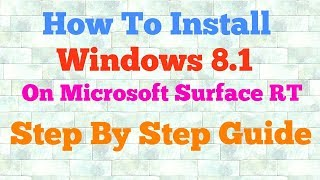 How to install windows 8.1 on Microsoft Surface RT