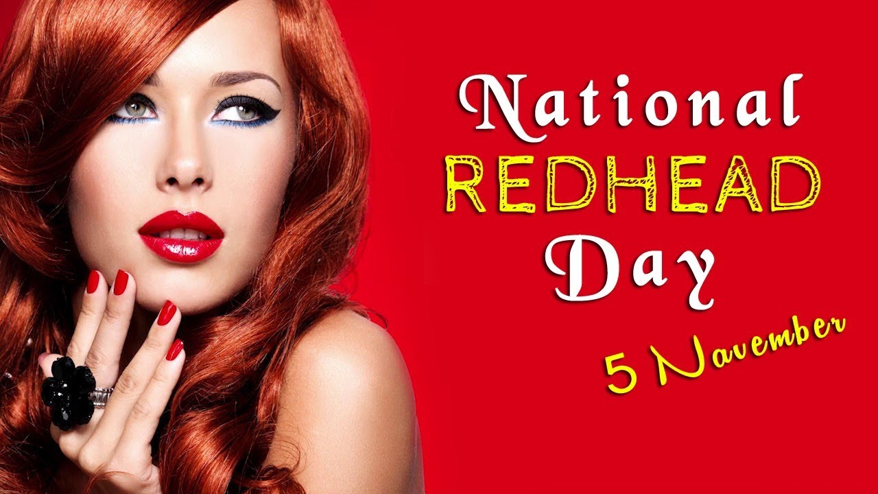 National Redhead Day | 5 november | Special Day | National Day