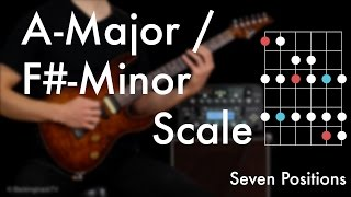 A Major- / F# Minor Scale - Seven Positions