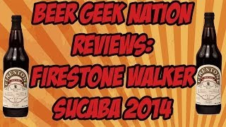 Firestone Walker Sucaba (2014) | Beer Geek Nation Craft Beer Reviews