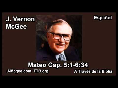 40 Mat 05:01-6:34 - J Vernon McGee - a Traves de la Biblia