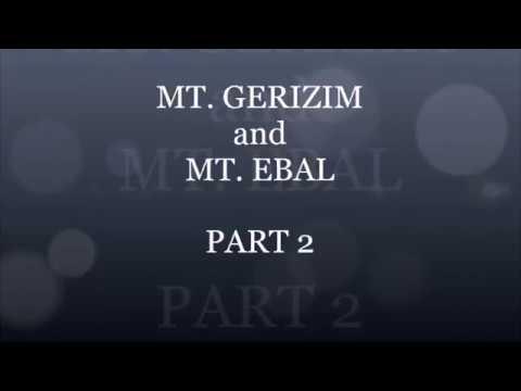 MT  GERIZIM & MT  EBAL PART2 2017-04-16
