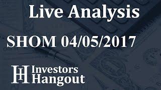 SHOM Stock Live Analysis 04-05-2017