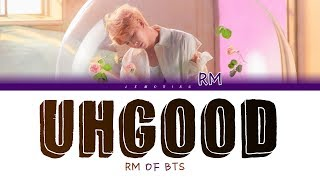 BTS RM (방탄소년단 알엠) - Uhgood (어긋) [Color Coded Lyrics/Han/Rom/Eng]