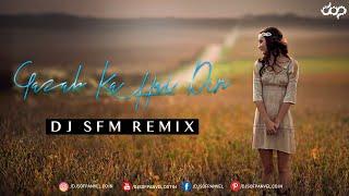 Gazab Ka Hai Din - Dj SFM Remix