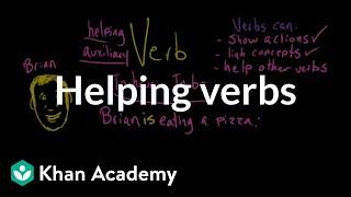 Helping verbs | The parts of speech | Grammar | Khan Academy