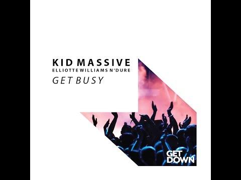 Kid Massive ft Elliotte Williams N'dure - Get Busy - Radio Edit