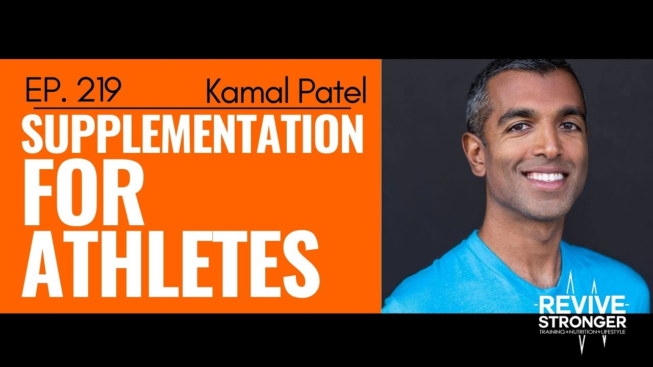 219: Kamal Patel - Supplementation for Athletes