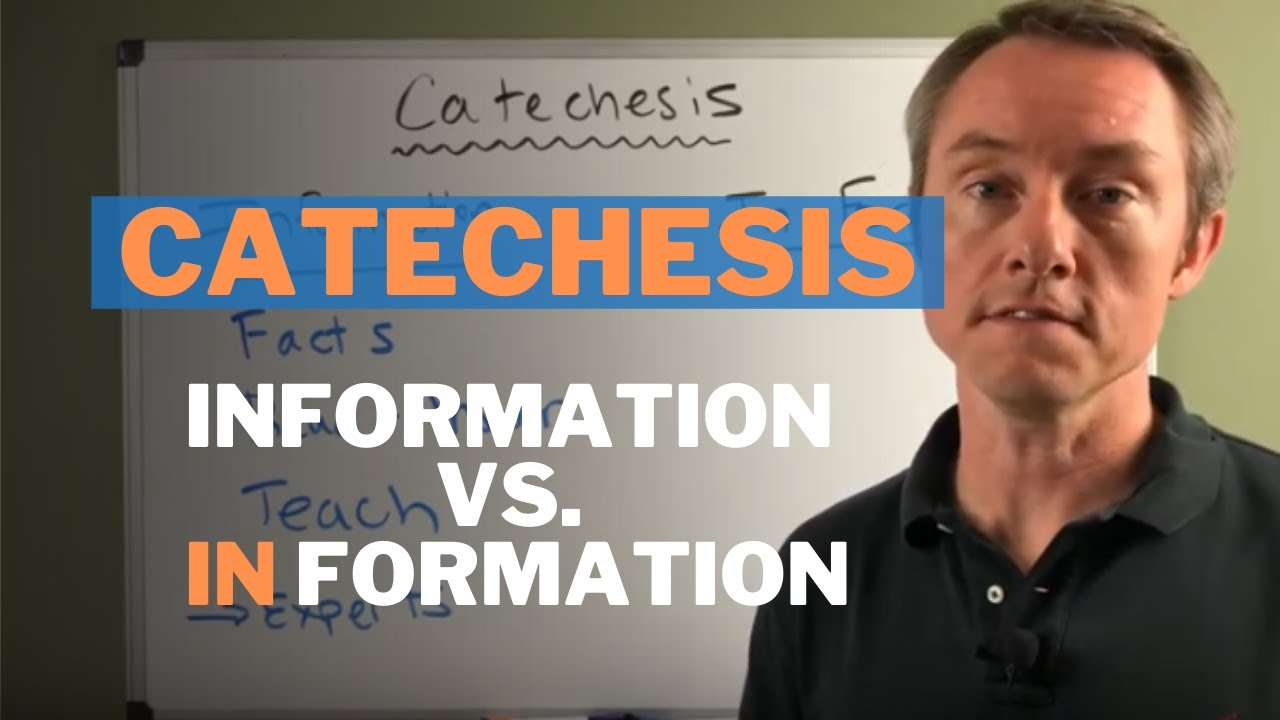 Catechesis: Information vs. In Formation