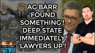 Justice Knight AG BARR 'Found Something'! Shockwaves Rock SWAMP: Russia Hoax Goes Criminal DEEP STAT