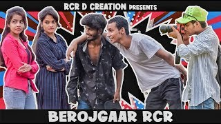 berojgaar Rcr(comedy video) Rcr D Creation