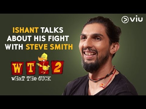 Ishant Talks About His Fight With Steve Smith | Vikram Sathaye | What The Duck Season2 | Viu India
