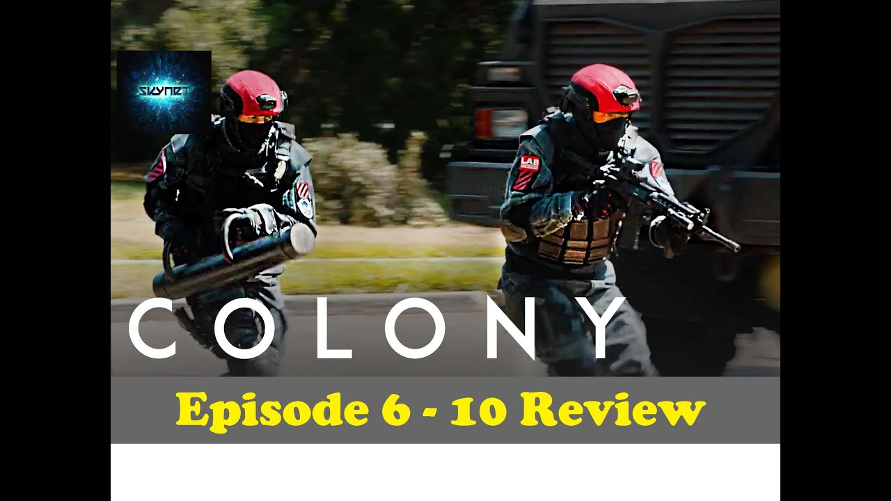 Download Colony Season1 Episode 6-10 Review