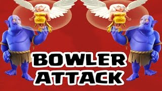 CLASH OF CLANS : TH11 VS TH11 BOWLER ATTACK PART #1