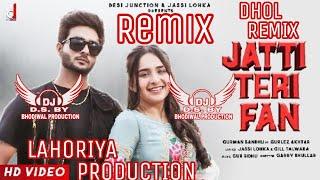 Jatti Teri Fan Dhol Mix Gurman Sandhu, Gurlez Akhtar Least Songs Lahoriya Production Bhodiwal Pro...