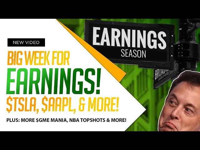 EARNINGS WEEK! $TSLA, AAPL! Plus, $GME, NBA Top Shot & MORE!  | Market Mania | Ep 62