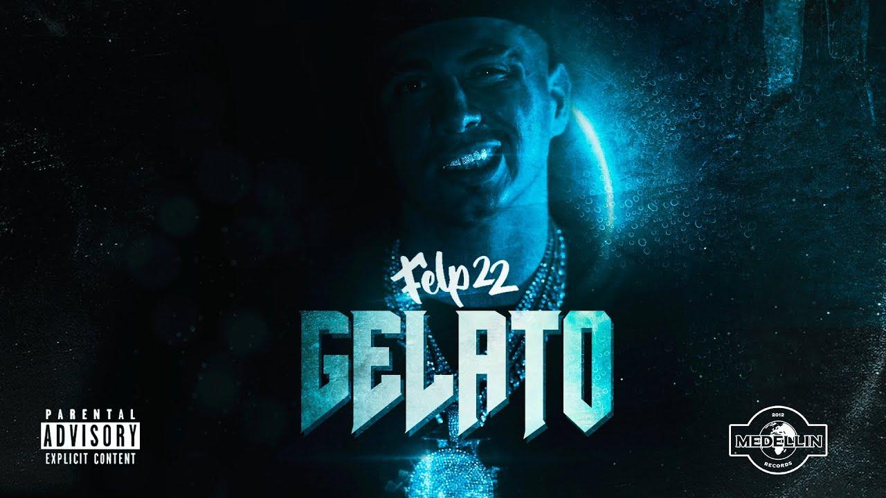 ''Gelato'' Felp 22