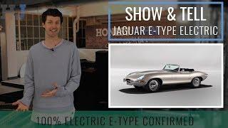 Show & Tell | Car News | Jaguar E-Type Electric - classic Jag meets modern power