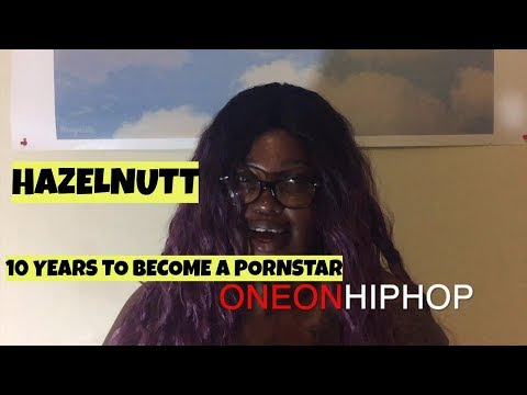 HazelNutt Took 10 Years To Become A Porn Star