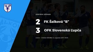 """Zostrih zápasu FK Šalková """"B"""" - OFK Slovenská Ľupča, 12.8.2017 o 16:30"""