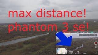 DJI PHANTOM 3 SE MAX DISTANCE/RANGE TEST
