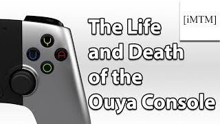 THE LIFE AND DEATH OF THE OUYA CONSOLE
