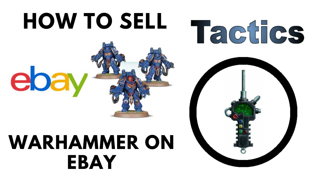 How to Sell Warhammer on eBay: A Practical Guide to Reselling Pre-owned Models