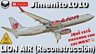 ACCIDENTE ❌B737 MAX 8❌ -LION AIR- (Reconstrucción) ¿QUE ESTÁ PASANDO CON LOS 737 MAX?