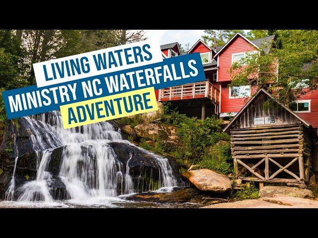 Living Waters Ministry NC Waterfalls Adventure