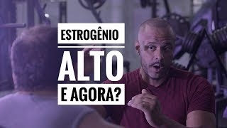 ESTROGENIO ALTO E AGORA? - NO brain NO gain
