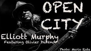 Elliott Murphy  Ft. Olivier Durand - Open City