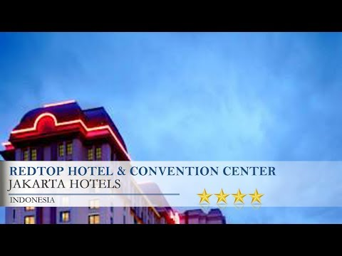 Redtop Hotel & Convention Center - Jakarta Hotels, Indonesia