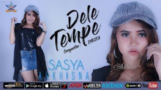 Sasya Arkhisna - Dele Tempe [OFFICIAL]