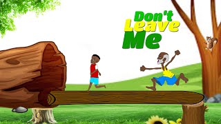Don't Leave Me - Cartoon Version (UG Toons)