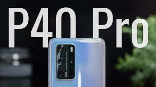 Huawei P40 Pro Complete Walkthrough (& What It's Like Without Google)