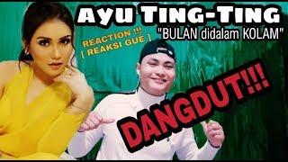REACTION Ayu Ting Ting Bulan Didalam Kolam indonesia