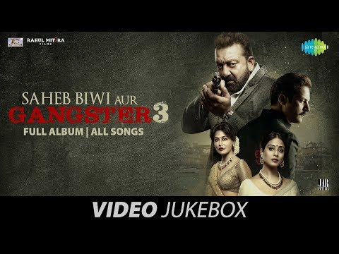 Saheb Biwi Aur Gangster 3 | Full Album | Video Jukebox
