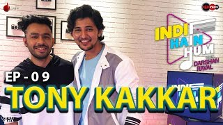 Indie Hain Hum with Darshan Raval |Episode 9 - Tony Kakkar | Red Indies | Indie Music Label | Red FM
