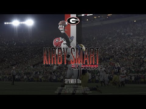 UGA Football: Ep. 2: Kirby Smart All Access vs Notre Dame: 2017