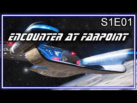 Star Trek The Next Generation Ruminations S1E01: Encounter At Farpoint