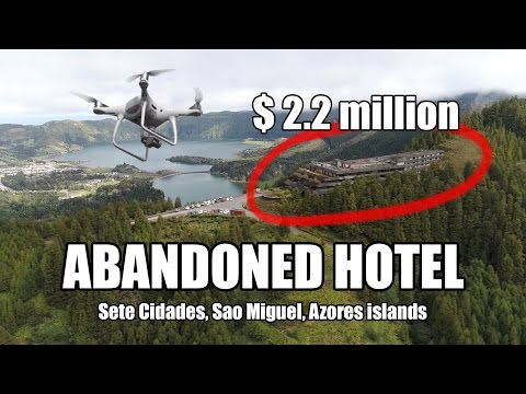 $2.2 Million ABANDONED Hotel explored with Phantom 4 Pro, Sete Cidades, Azores islands