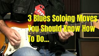 3 Blues Moves You Need To Know
