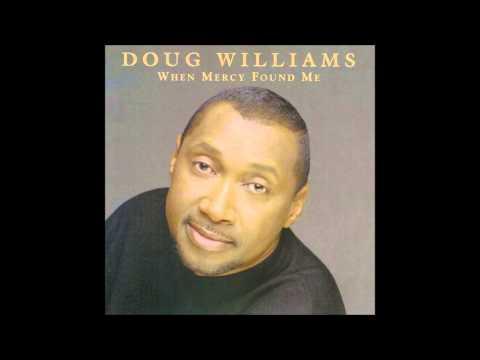 "I Pray feat. Rev. L.W. Bolton - Doug Williams, ""When Mercy Found Me"""