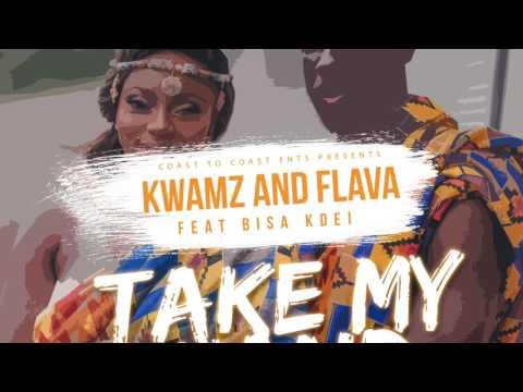 KWAMZ & FLAVA ft BISA KDEI - Take My Hand