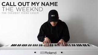 The Weeknd - Call Out My Name | The Theorist Piano Cover thumbnail