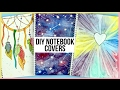 DIY Notebooks For Back To School | How To Paint A Watercolor Galaxy, Dreamcatcher & More