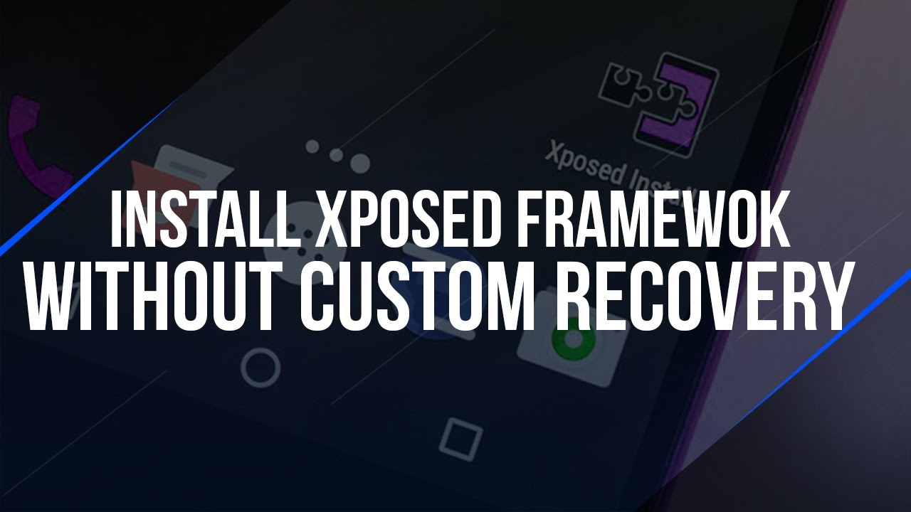 Here's How To Install Xposed Framework Without Custom Recovery