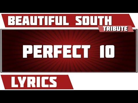 Perfect 10 - Beautiful South tribute - Lyrics