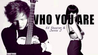 Who You Are (Ed Sheeran / Jessie J Mashup)