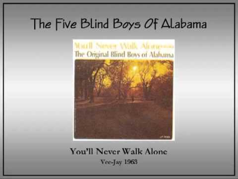 You'll Never Walk Alone  The Five Blind Boys Of Alabama